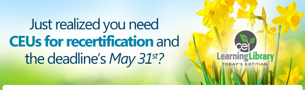 Just realized you need CEUs for recertification and the deadline's May 31st?