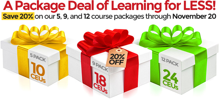 A Package Deal of Learning for LESS! Save 20% on our 5, 9, and 12 course packages through November 20.