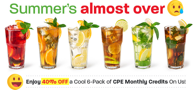 Summer's Almost Over :( Enjoy 40% OFF a Cool 6-Pack of CPE Monthly Credits On Us! :)