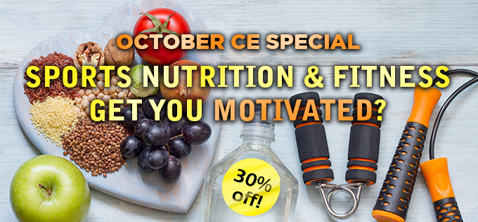 October CE Special - Sports Nutrition & Fitness Get You Motivated?