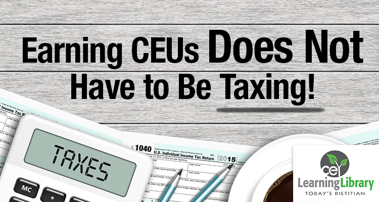 Earning CEUs Does Not Have to Be Taxing!