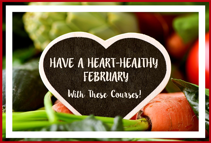 Have a Heart-Healthy February with these courses!