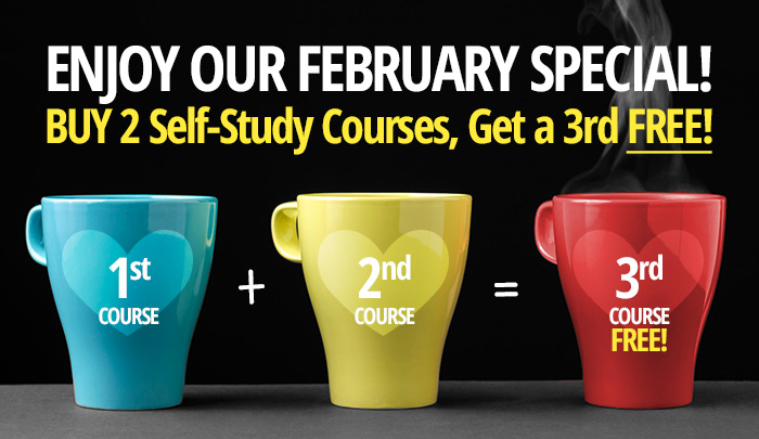 Enjoy Our February Special! Buy 2 Self-Study Courses, Get a 3rd FREE!