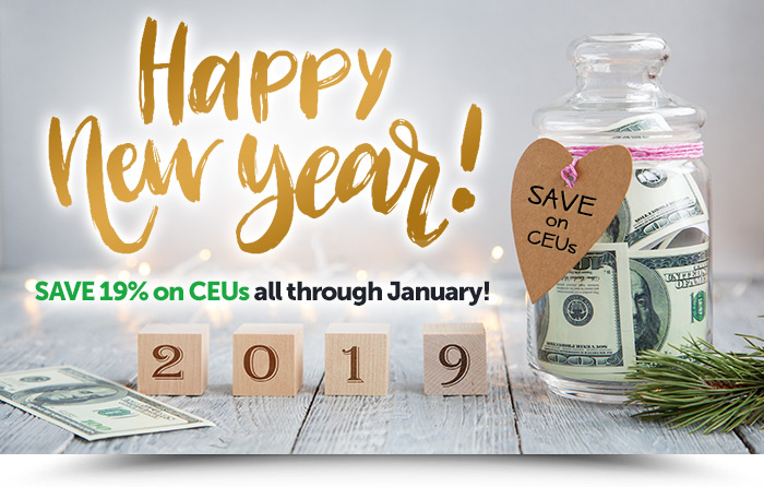 Happy New Year! Save 19% on CEUs all through January!
