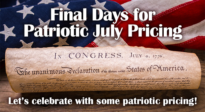 Final Days for Patriotic July Pricing | Let's celebrate with some patriotic pricing!