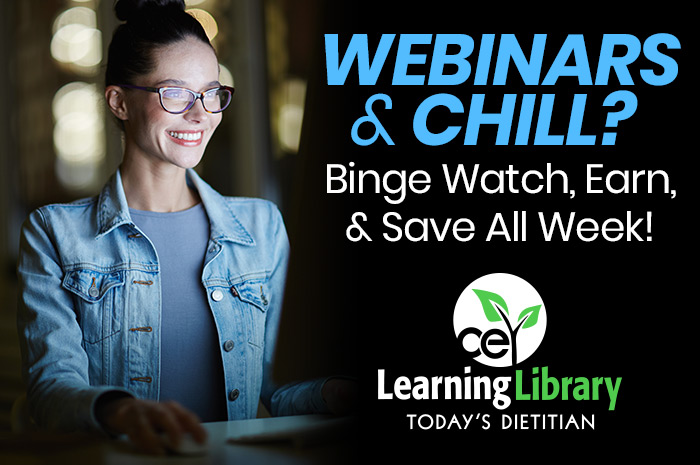 WEBINARS & CHILL?  BINGE WATCH, EARN, & SAVE ALL WEEK!