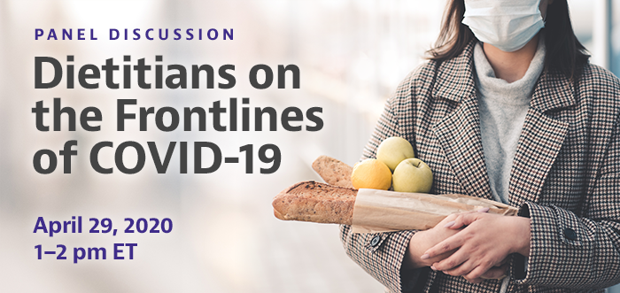 Dietitians on the Frontlines of COVID-19 | Wednesday, April 29, 2020, 1–2 PM EDT
