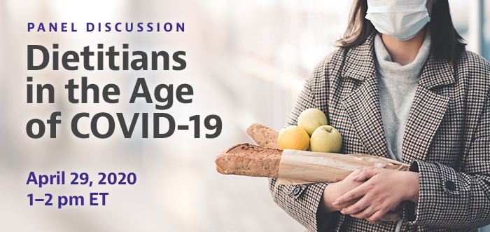 Dietitians in the Age of COVID-19 | Wednesday, April 29, 2020, 1–2 PM EDT