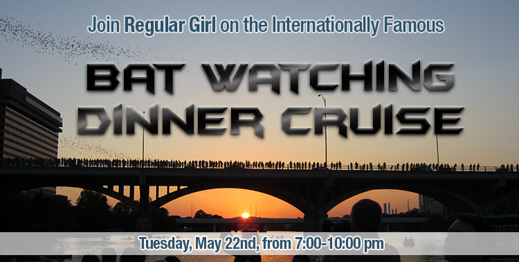 Join Regular Girl on the Internationally Famous Bat Watching Cruise 0 Tuesday, May 22, from 7-10 PM EDT