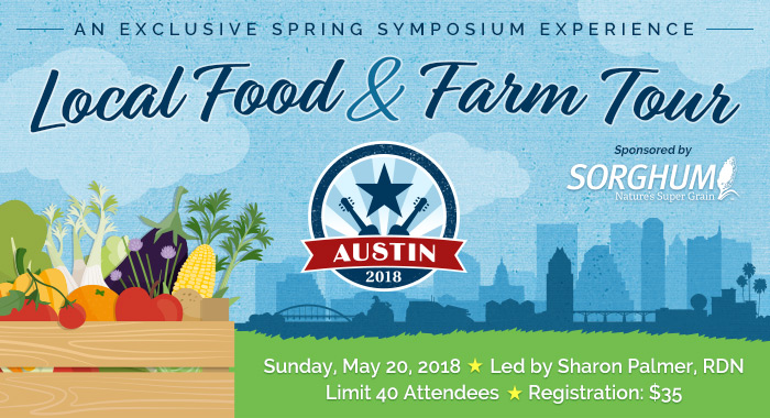 An Exclusive Spring Symposium Experience - 2018 Austin Local Food & Farm Tour - Sunday, May 20, 2018 - With Sharon Palmer, RDN - Limit 40 Attendees