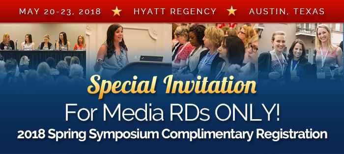 Special Invitation For Media RDs ONLY! 2018 Spring Symposium Complimentary Registration - May 20-23, 2018, Hyatt Regency, Austin, Texas