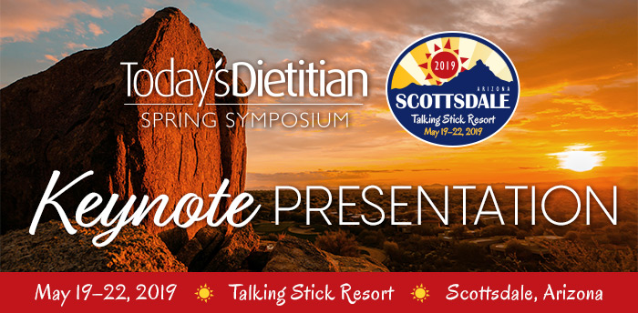 2019 Today's Dietitian Spring Symposium | KEYNOTE PRESENTATION
