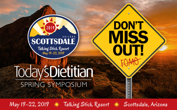 2019 Today's Dietitian Spring Symposium | Don't Miss Out!