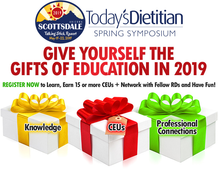 Give Yourself the Gifts of Education in 2019 | Register Now to Learn, Earn 15 or more CEUs + Network with Fellow RDs and Have Fun!