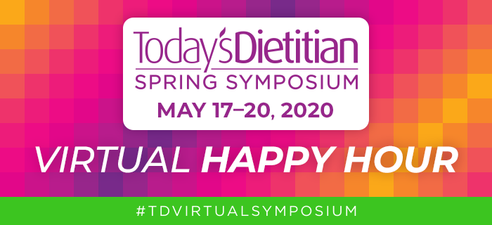 Virtual Happy Hour | 2020 Today's Dietitian Spring Symposium