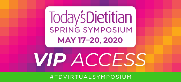 2020 Today's Dietitian Spring Symposium | VIP Access