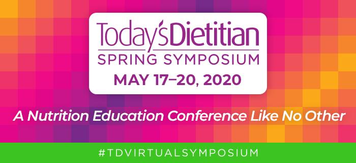 2020Today'sDietitian Spring Symposium | #TDVirtualSymposium
