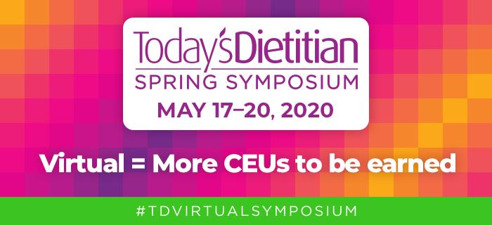 2020Today'sDietitian Spring Symposium | Virtual = More CEUs to be earned | #TDVirtualSymposium
