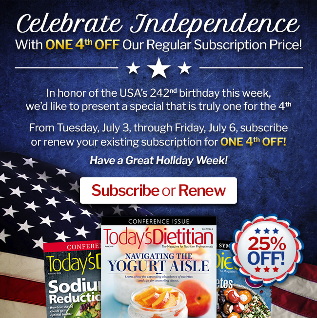 Celebrate Independence With ONE 4th OFF Our Regular Subscription Price! In honor of the USA's 242nd birthday this week, we'd like to present a special that is truly one for the 4th... From Tuesday, July 3, through Friday, July 6,  subscribe or renew your existing subscription for ONE 4th OFF! Have a Great Holiday Week! Subscribe or Renew