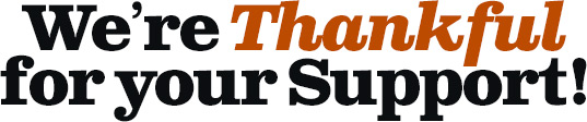 We're Thankful for your Support!