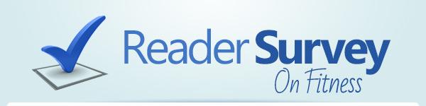 READER SURVEY ON FITNESS