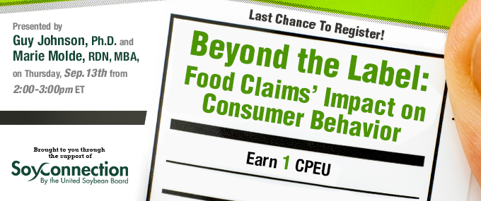 Last chance to register for a FREE, 1 CPEU Webinar! Beyond the Label: Food Claims' Impact on Consumer Behavior - Presented by Guy Johnson, Ph.D. and Marie Molde, RDN, MBA, on Thursday, September 13, 2018, 2-3 p.m. ET - Earn 1 CPEU