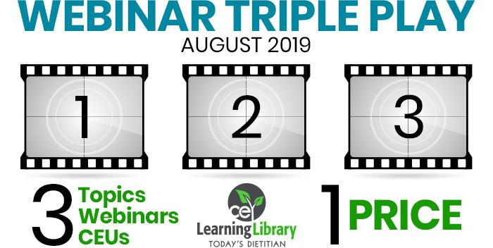 Webinar Triple Play | August 2019 | 3 Topics, Webinars, CEUs | 1 PRICE!
