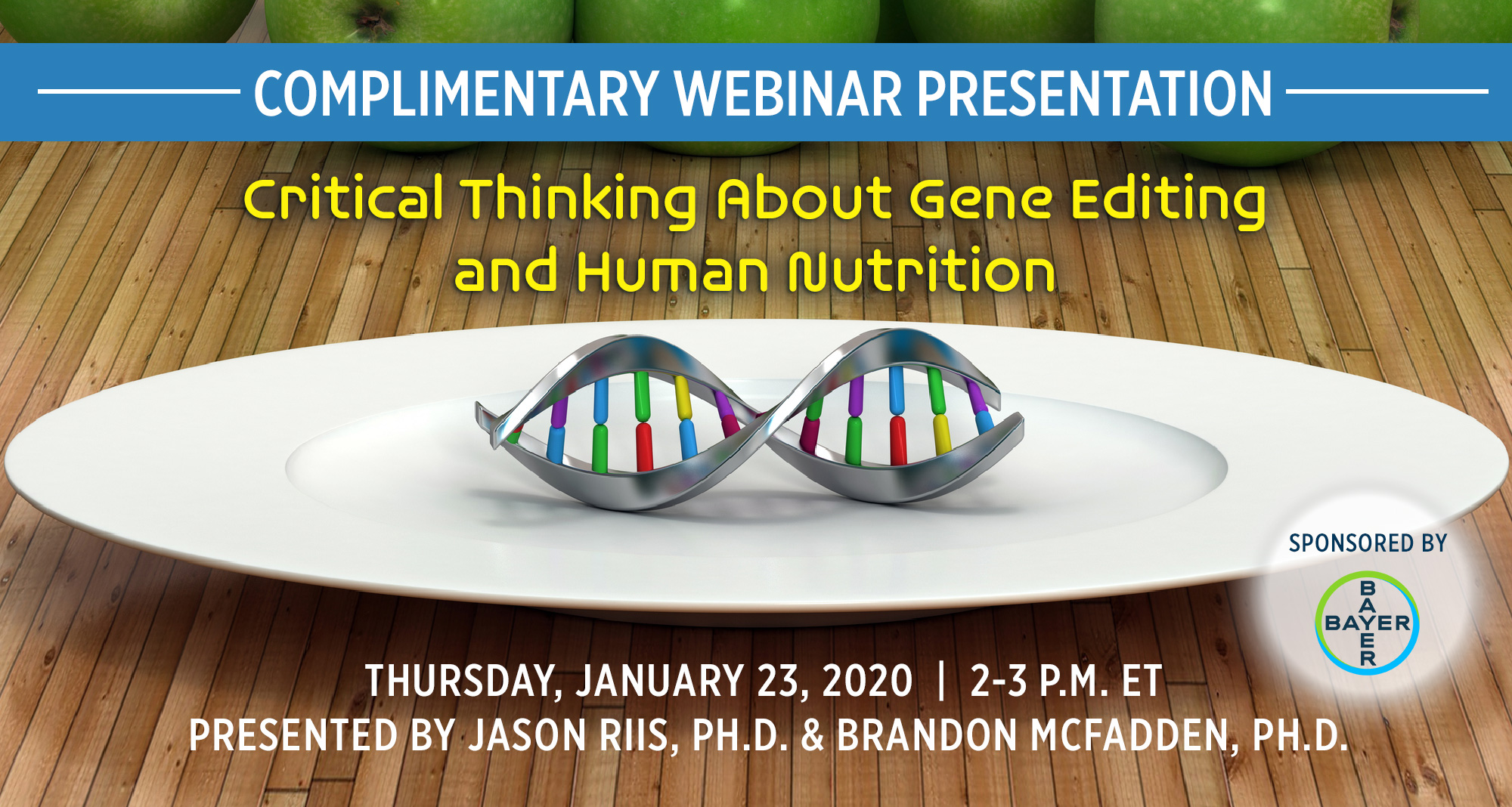 Complimentary Webinar Presentation: Critical Thinking About Gene Editing and Human Nutrition | Presented by Jason Riis, PH.D. & Brandon McFadden, PH.D.| Wednesday, January 23, 2020 from 1-2 P.M. ET | Earn 1 CEU