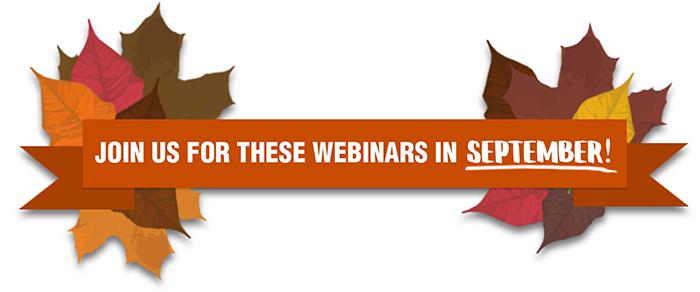 Join Us For These Webinars in September!