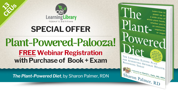Special Offer: Plant-Powered-Palooza! - FREE Webinar Registration with Purchase of  Book + Exam - Webinar to be presented Thursday, December 8, from 2-3 PM EST