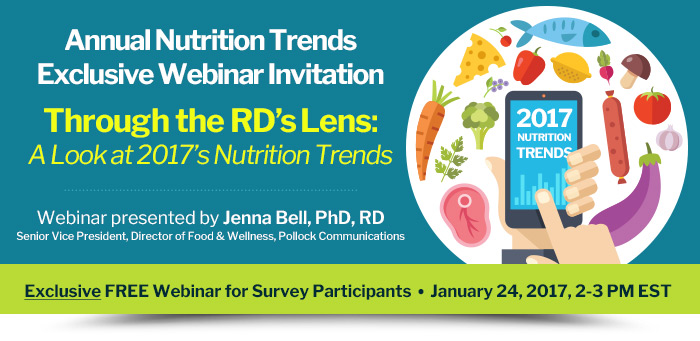 Annual Nutrition Trends Exclusive Webinar Invitation - Through the RD's Lens: A Look at 2017's Nutrition Trends - Webinar presented by Jenna Bell, PhD, RD - January 24, 2017, 2-3 pm EST