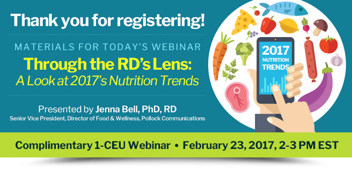 Thank you for registering! - Through the RD's Lens: A Look at 2017's Nutrition Trends - Webinar presented by Jenna Bell, PhD, RD - February 23, 2017, 2-3 pm EST